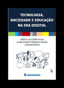 Tecnologia, Sociedade e Educação na Era Digital - Márcio Vilaça e Elaine Vasquez